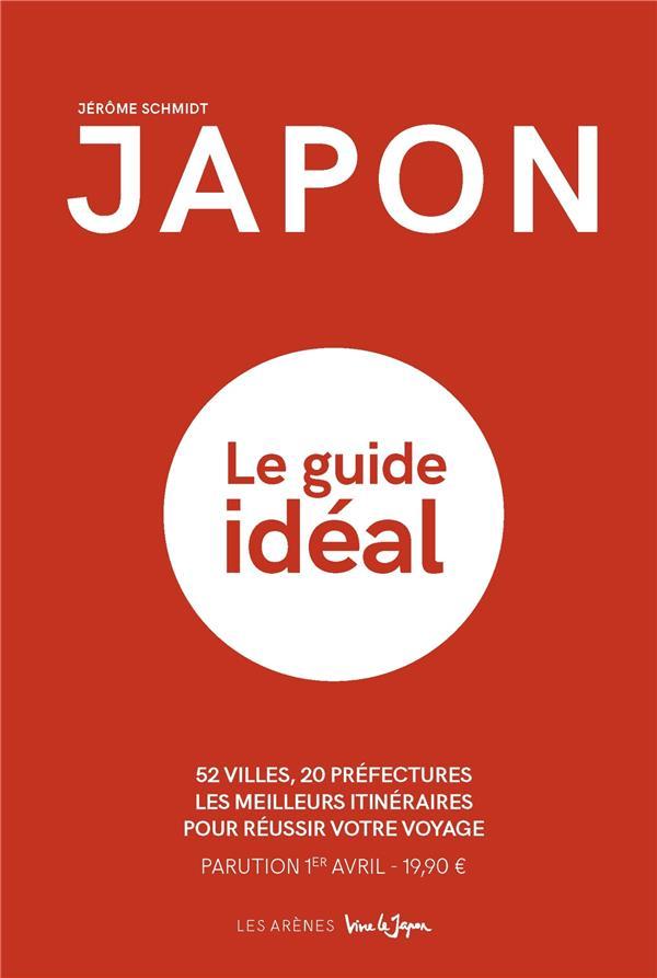 JAPON - LE GUIDE IDEAL