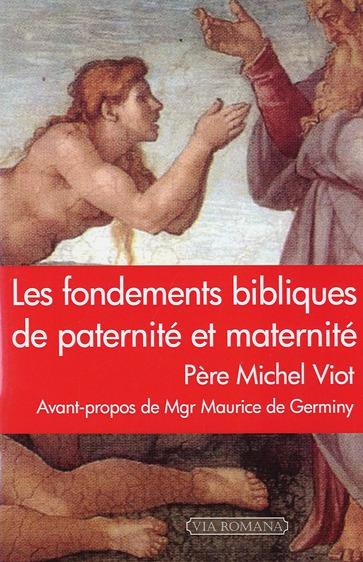 LES FONDEMENTS BIBLIQUES DE PATERNITE ET MATERNITE