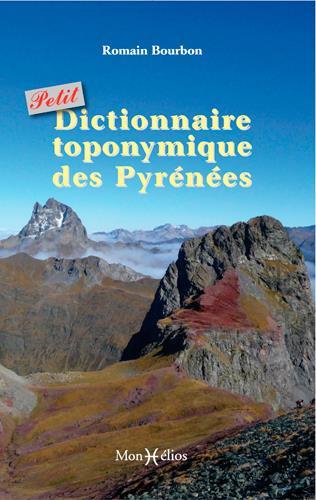 PETIT DICTIONNAIRE TOPONYMIQUE DES PYRENEES