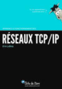 APPRENEZ LE FONCTIONNEMENT DES RESEAUX TCP-IP