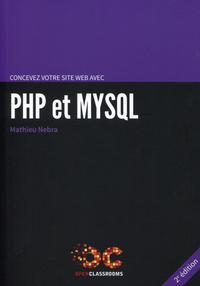 CONCEVEZ VOTRE SITE WEB AVEC PHP ET MYSQL 2ED RELOOKEE