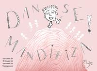 DANSE ! / MANDIHIZA !