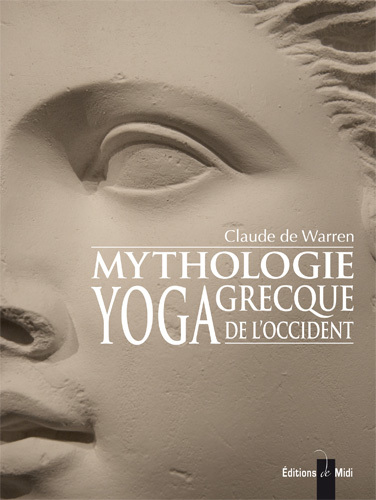 MYTHOLOGIE GRECQUE YOGA DE L'OCCIDENT-TOME 1