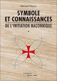 SYMBOLE ET CONNAISSANCES DE L'INITIATION MACONNIQUE