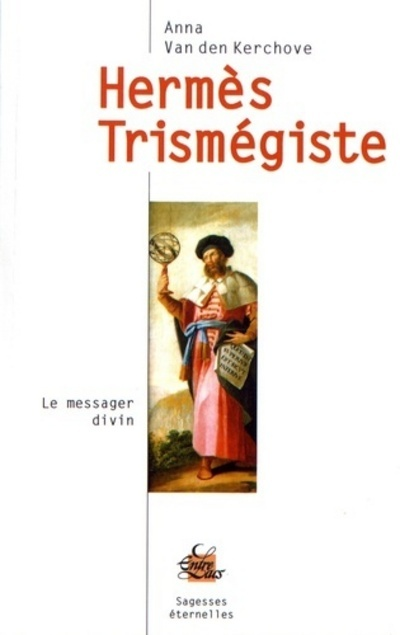HERMES TRISMEGISTE, LE MESSAGER DIVIN