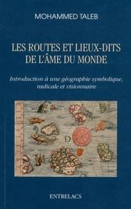ROUTES ET LES LIEUX-DITS DE L'AME DU MONDE (LES)