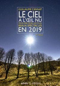 LE CIEL A L OEIL NU EN 2019 - MOIS PAR MOIS LES PLUS BEAUX SPECTACLES