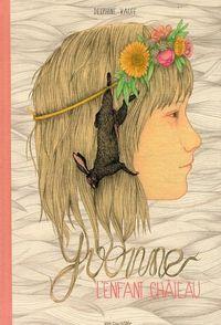 YVONNE, L'ENFANT CHATEAU