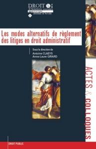 LES MODES ALTERNATIFS DE REGLEMENT DES LITIGES EN DROIT ADMINISTRATIF