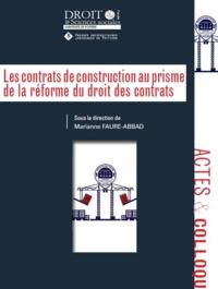 LES CONTRATS DE CONSTRUCTION AU PRISME DE LA REFORME DU DROIT DES CONTRATS