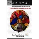 REVUE MENTAL 27/28 - LA SANTE MENTALE EXISTE-T-ELLE ? QUAND IL Y A DE L'ANALYSTE CHEZ LE CLINICIEN