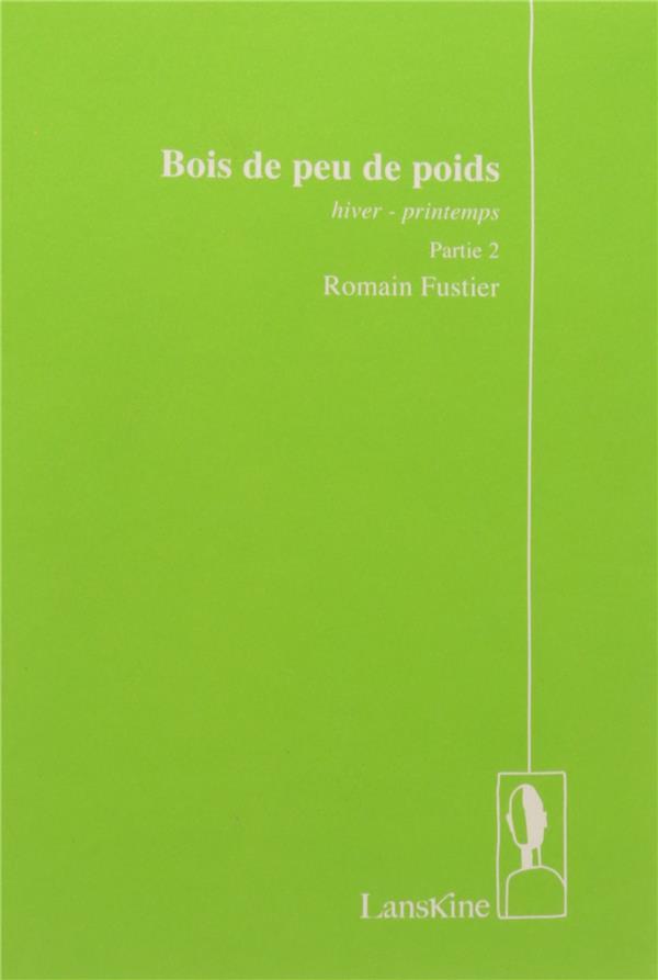 BOIS DE PEU DE POIDS, HIVER-PRINTEMPS