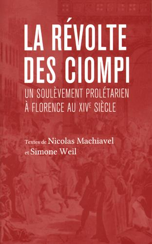 LA REVOLTE DES CIOMPIS & UN SOULEVEMENT PROLETATRIEN A FLORENCE AU XIVEME SIECLE