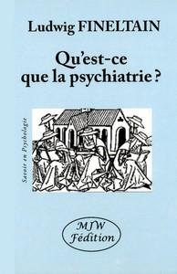 QU'EST-CE QUE LA PSYCHIATRIE?