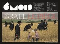 REVUE 6 MOIS T08, ISRAEL, LE PIEGE