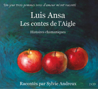 LES CONTES DE L'AIGLE DE LUIS ANSA RACONTES PAR SYLVIE ANDREUX