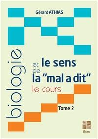 BIOLOGIE ET LE SENS DE LA MAL A DIT - LE COURS - T2