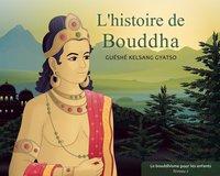 L'HISTOIRE DE BOUDDHA - LE BOUDDHISME POUR LES ENFANTS - NIVEAU 2