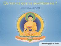 QU'EST-CE QUE LE BOUDDHISME - LE BOUDDHISME POUR LES ENFATNS - NIVEAU 3