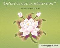QU'EST-CE QUE LA MEDITATION - LE BOUDDHISME POUR LES ENFANTS - NIVEAU 3