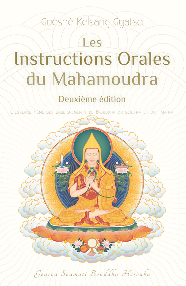 LES INSTRUCTIONS ORALES DU MAHAMOUDRA - 2E EDITION