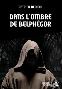 DANS L'OMBRE DE BELPHEGOR