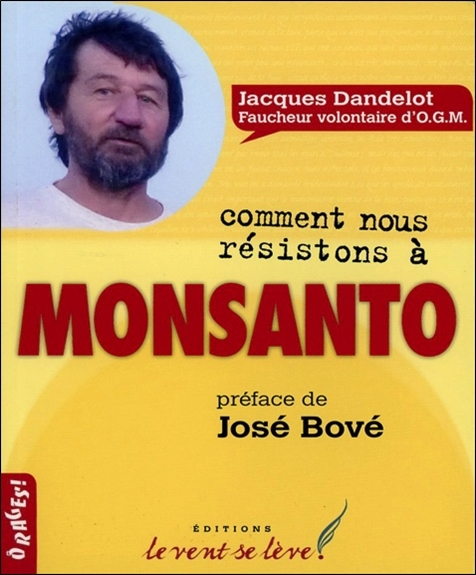 COMMENT NOUS RESISTONS A MONSANTO