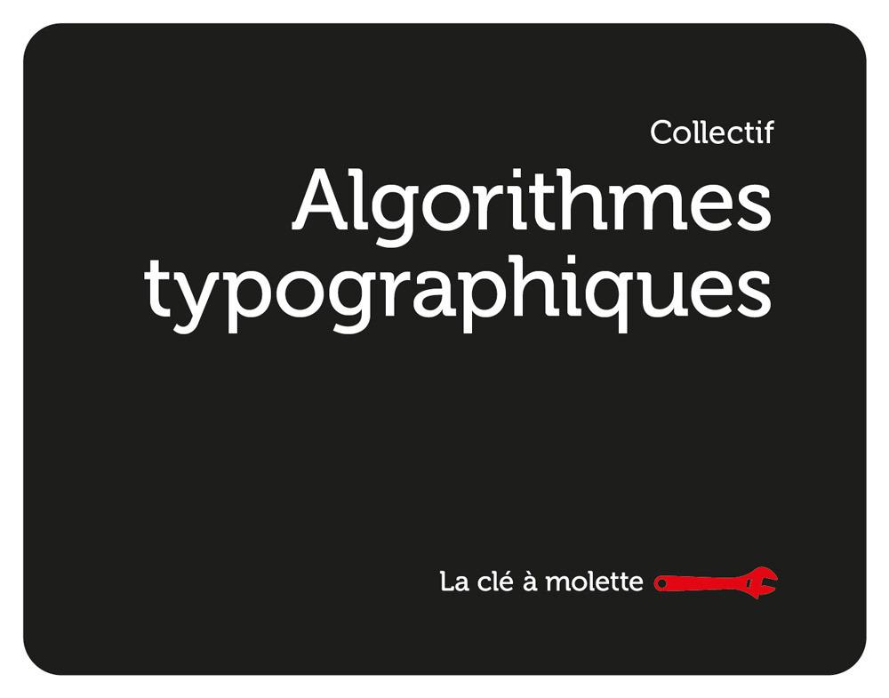 ALGORITHMES TYPOGRAPHIQUES ; EN PETITE FORME #3