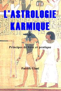 L'ASTROLOGIE KARMIQUE - PRINCIPES DE BASE ET PRATIQUE