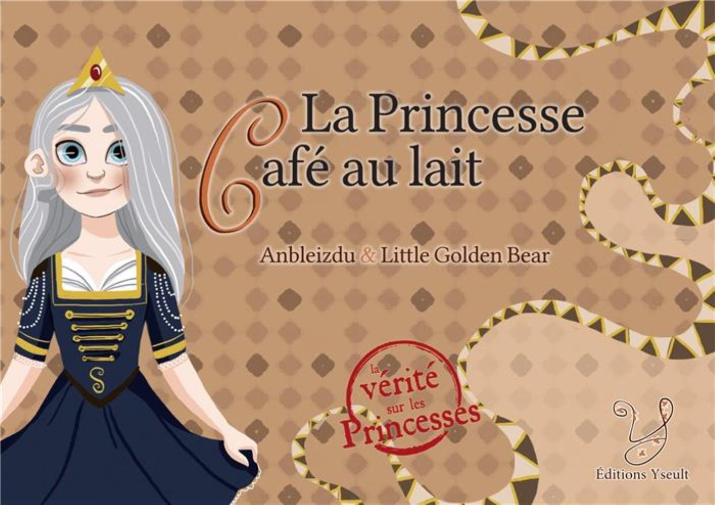 LA PRINCESSE CAFE AU LAIT