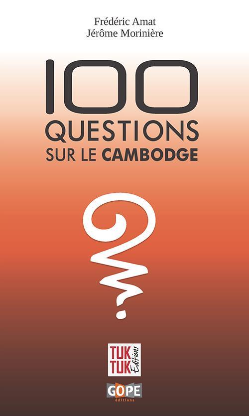 100 QUESTIONS SUR LE CAMBODGE
