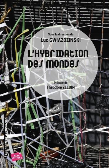 L'HYBRIDATION DES MONDES - TERRITOIRES ET ORGANISATIONS A L'EPREUVE