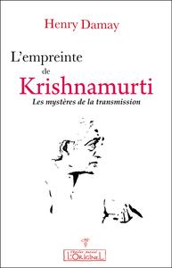 EMPREINTE DE KRISHNAMURTI (L') : LES MYSTERES DE LA TRANSMISSION