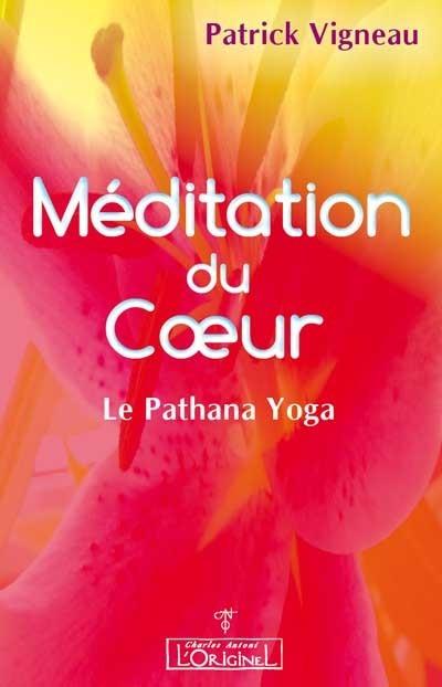 MEDITATION DU COEUR : LE PATHANA YOGA