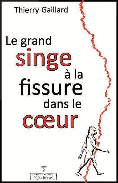 GRAND SINGE A LA FISSURE DANS LE COEUR (LE)