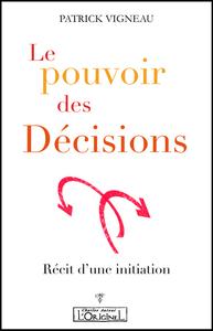 POUVOIR DES DECISIONS (LE) : RECIT D UNE INITIATION
