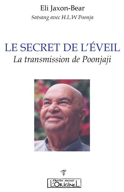 SECRET DE L EVEIL (LE) : LA TRANSMISSION DE POONJAJI