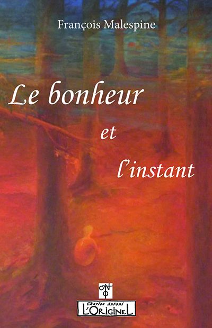 BONHEUR ET L'INSTANT (LE)