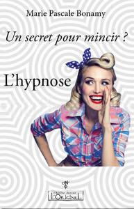 UN SECRET POUR MINCIR ? L HYPNOSE