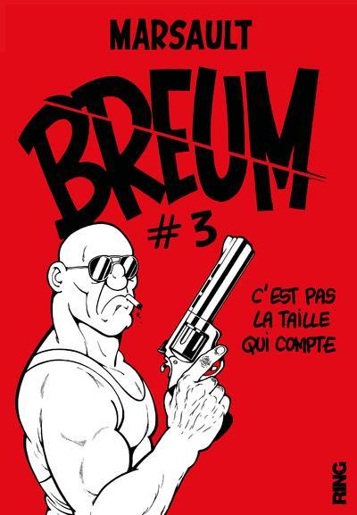 BREUM - TOME 3 C'EST PAS LA TAILLE QUI COMPTE - 03