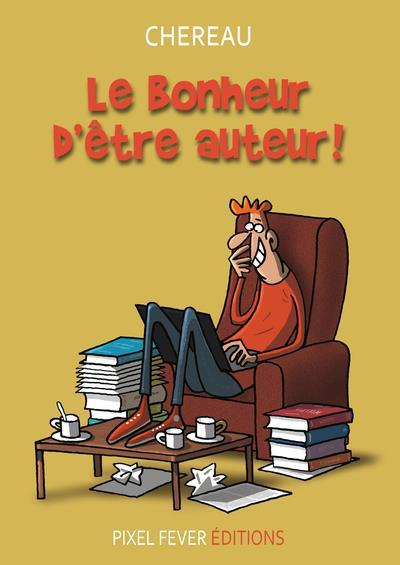 LE BONHEUR D'ETRE AUTEUR