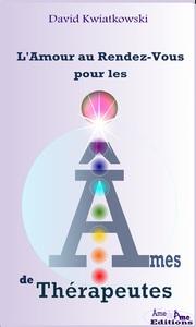 L'AMOUR AU RENDEZ-VOUS POUR LES AMES DE THERAPEUTES