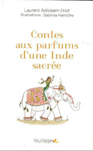CONTES AUX PARFUMS D'UNE INDE SACREE