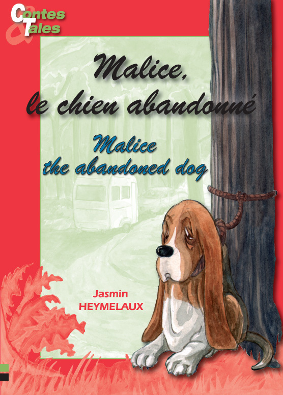 Malice, le chien abandonné/Malice, the abandoned dog