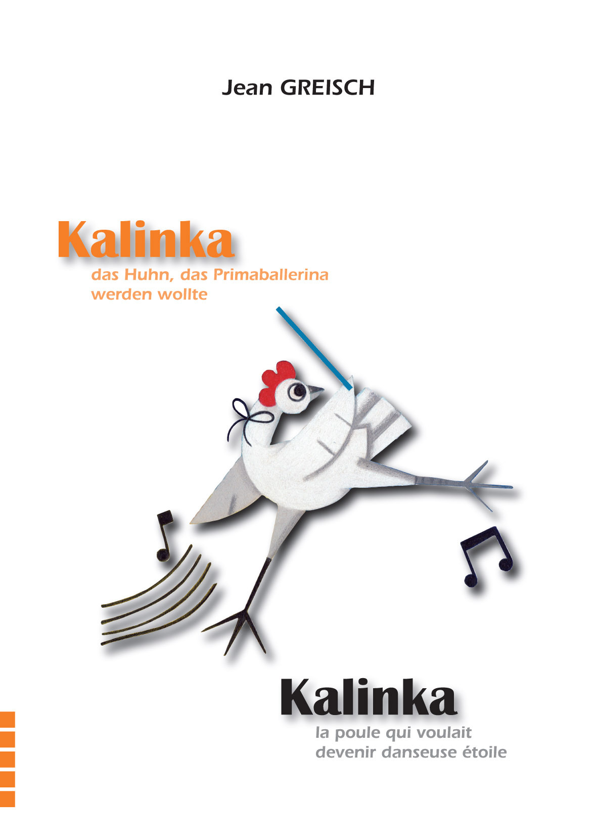 KALINKA, LA POULE QUI VOULAIT DEVENIR DANSEUSE-ETOILE / KALINKA, DAS HUHN, DAS PRIMABALLERINA WERDEN