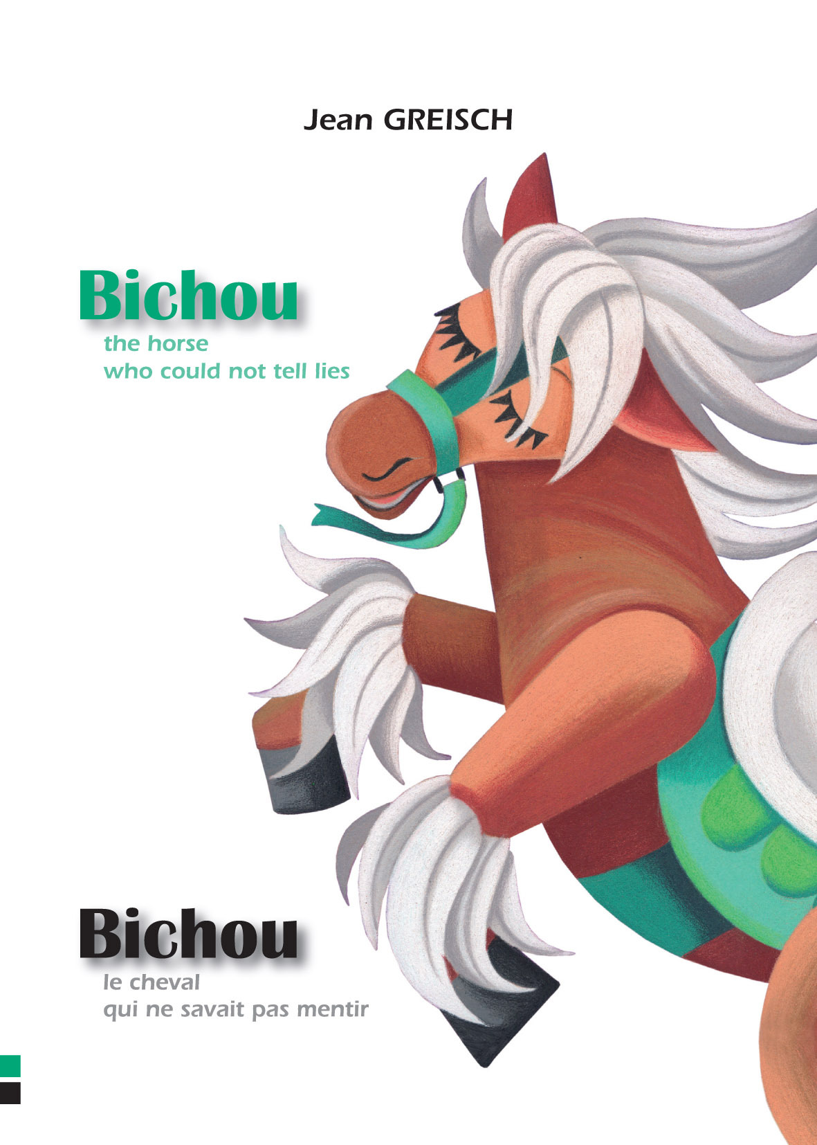 BICHOU, LE CHEVAL QUI NE SAVAIT PAS MENTIR / BICHOU, THE HORSE WHO COULD NOT TELL LIES