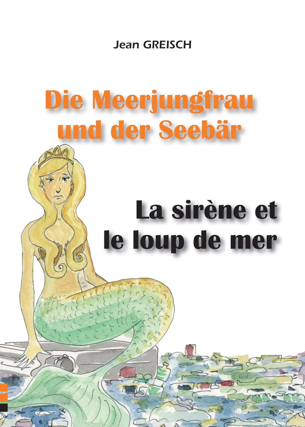 LA SIRENE ET LE LOUP DE MER / DIE MEERJUNGFRAU UND DER SEEBAR