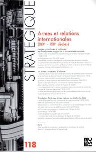 REVUE STRATEGIQUE N  118 - ARMES ET RELATIONS INTERNATIONALES (XIXE-XXIE SIECLES)