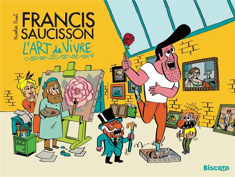 FRANCIS SAUCISSON ET L'ART DE VIVRE