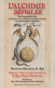 L'ALCHIMIE DEVOILEE, JOHANNES HELMOND